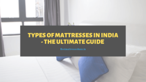 Types of Mattresses in India